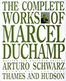 The Complete Works of Marcel Duchamp, 2 volume set (0500092508) by Schwarz, Arturo