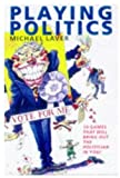 Playing Politics: The Nightmare Continues (019285321X) by Laver, Michael
