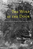 The Wolf at the Door: A Collection Agency Survival Manual