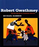 Robert Gwathmey: The Life and Art of a Passionate Observer (0807847798) by Kammen, Michael