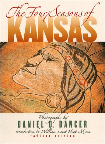 Four Seasons of Kansas, DANIEL D. DANCER, WILLIAM LEAST HEAT MOON,  KANSAS DEPT. OF COMMERCE & HOU