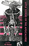 Little Sisters of the Apocalypse (Black Ice Books) (0932511953) by Reed, Kit
