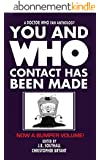 You and Who: Contact Has Been Made (English Edition)