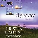 Fly Away | Kristin Hannah