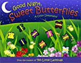 img - for Good Night, Sweet Butterflies: A Color Dreamland book / textbook / text book
