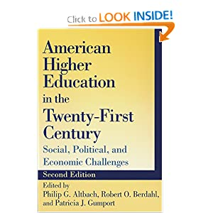 American Higher Education in the Twenty-First Century: Social, Political, and Economic Challenges  by Philip G. Altbach