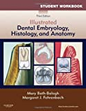 Student Workbook for Illustrated Dental Embryology, Histology and Anatomy, 3e