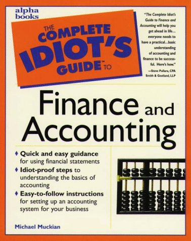 Image for Complete Idiot's Guide to Finance & Accounting (The Complete Idiot's Guide)