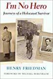 img - for I'm No Hero: The Journeys of a Holocaust Survivor (Samuel and Althea Stroum Book) book / textbook / text book