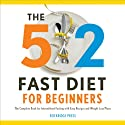The 5:2 Fast Diet for Beginners: The Complete Book for Intermittent Fasting with Easy Recipes and Weight Loss Plans Audiobook by Rockridge Press Narrated by Kevin Pierce