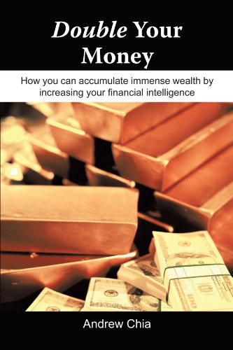 Double Your Money: How You Can Accumulate Immense Wealth By Increasing Your Financial Intelligence PDF