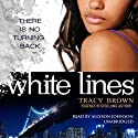 White Lines Audiobook by Tracy Brown Narrated by Allyson Johnson