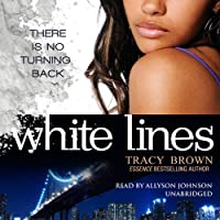 White Lines (       UNABRIDGED) by Tracy Brown Narrated by Allyson Johnson