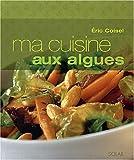 """Afficher """"Ma cuisine aux algues"""""""