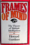 img - for Frames of Mind: The Theory of Multiple Intelligences 1St edition by Gardner, Howard (1983) Hardcover book / textbook / text book