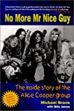 No More Mr. Nice Guy: The Inside Story of the Original Alice Cooper Group