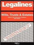 Legalines: Wills, Trusts & Estates