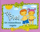 Tu Piel Un Maravilloso Regalo (Spanish Edition)