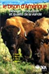 Le Bison d'Am�rique, �levage producti...