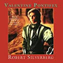 Valentine Pontifex Audiobook by Robert Silverberg Narrated by J. Paul Boehmer, Hillary Huber, Don Leslie, Stefan Rudnicki