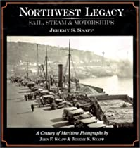 Northwest Legacy : Sail, Steam and Motorships