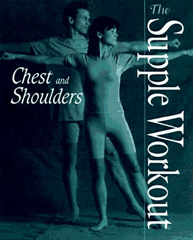 Chest and Shoulders (Supple Workout Series), Catherinee McCrum