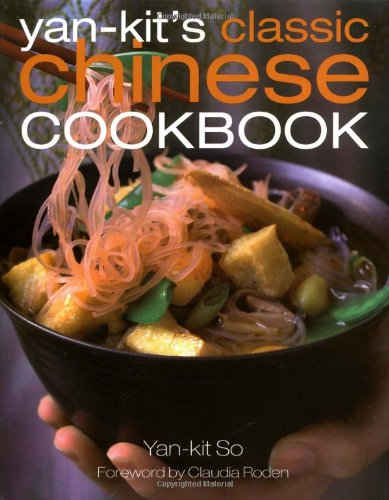 Yan Kit's Classic Chinese Cookbook by Yan-Kit So