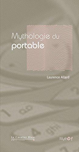 Mythologie du Portable