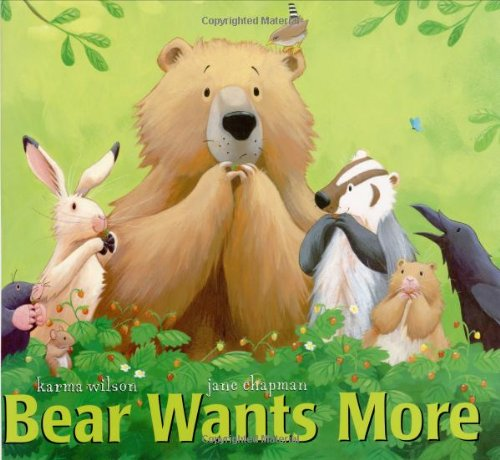 Bear Wants More (The Bear Books) - Karma Wilson