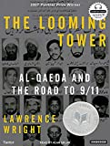 img - for The Looming Tower: Al-Qaeda and the Road to 9/11 book / textbook / text book