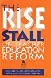 img - for The Rise and Stall of Teacher Education Reform by Michael Fullan Gary Galluzzo Patricia Morris Nancy Watson (1998-06-01) Paperback book / textbook / text book