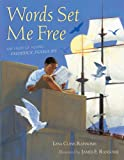 img - for Words Set Me Free: The Story of Young Frederick Douglass (Paula Wiseman Books) book / textbook / text book