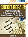 Credit Repair: The Ultimate Guide To...