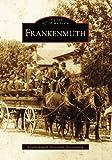 Frankenmuth (MI) (Images of America)