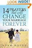 14 Prayers That Will Change Your Marriage Forever