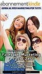 Facebook Marketing a Costo Zero. 20 T...