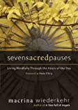 img - for Seven Sacred Pauses: Living Mindfully Through the Hours of the Day book / textbook / text book