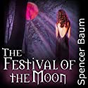 The Festival of the Moon: Girls Wearing Black, Book Two (       UNABRIDGED) by Spencer Baum Narrated by Robert Forge