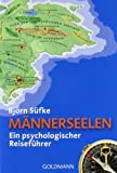 Männerseelen: Ein psychologischer Reiseführer