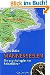 M�nnerseelen: Ein psychologischer Rei...