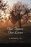 img - for Our Times, Our Lives book / textbook / text book