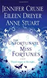 The Unfortunate Miss Fortunes: The Only Thing Wilder Than Their Magic Is Their Men...