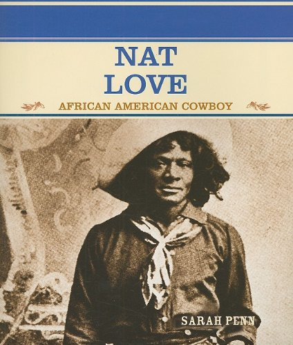 Nat Love: African American Cowboy (Famous People in American History)