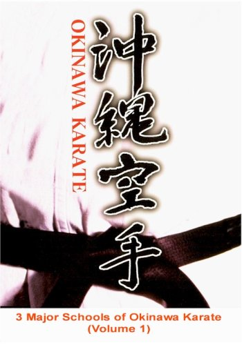 3 Major Schools of Okinawa Karate (DVD Volume 1) ==> Uechi-ryu, Goju-ryu, Shorin-ryu