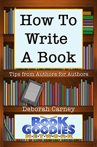 how-to-write-a-book-tips-from-authors-for-authors-about-writing-and-publishing