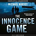 The Innocence Game Audiobook by Michael Harvey Narrated by John Chancer