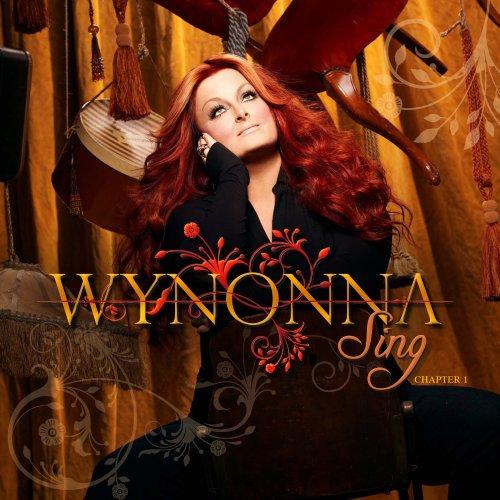 Wynonna - Sing, Chapter 1 - Zortam Music