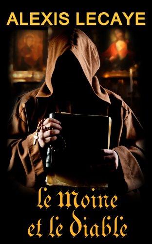 Alexis Lecaye - Le Moine et le Diable