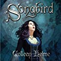Songbird (       UNABRIDGED) by Colleen Helme Narrated by Tulsi Reynolds