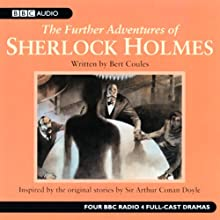 The Further Adventures of Sherlock Holmes: Volume One (Dramatised) Radio/TV Program by Bert Coules, Andrew Sachs Narrated by Full Cast, Clive Merrison